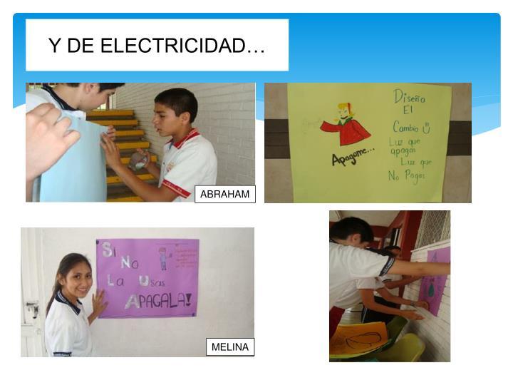 Y DE ELECTRICIDAD…
