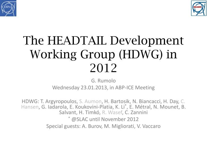 The headtail development working group hdwg in 2012