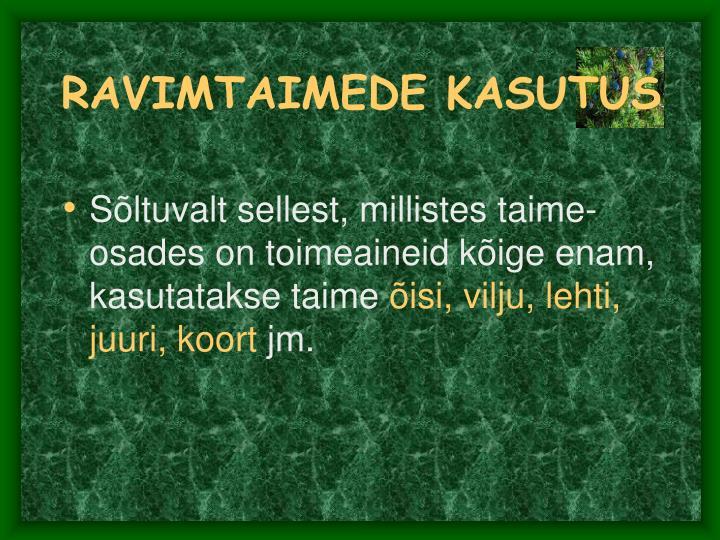 RAVIMTAIMEDE KASUTUS
