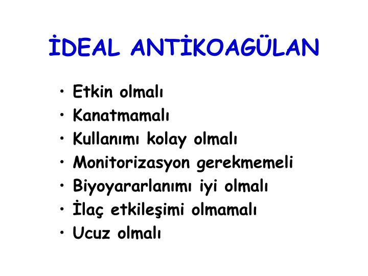 İDEAL ANTİKOAGÜLAN
