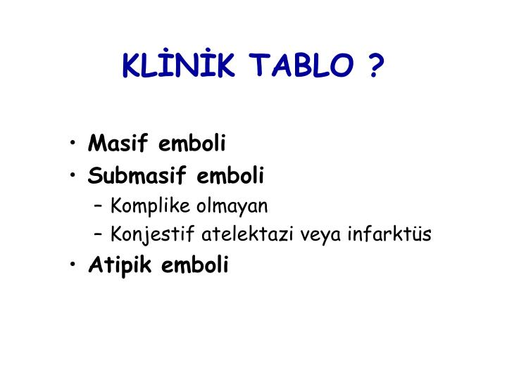 KLİNİK TABLO ?