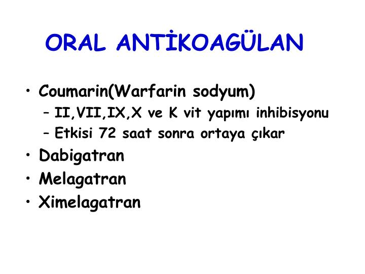 ORAL ANTİKOAGÜLAN