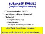 submas f embol komplike komplike olmayan