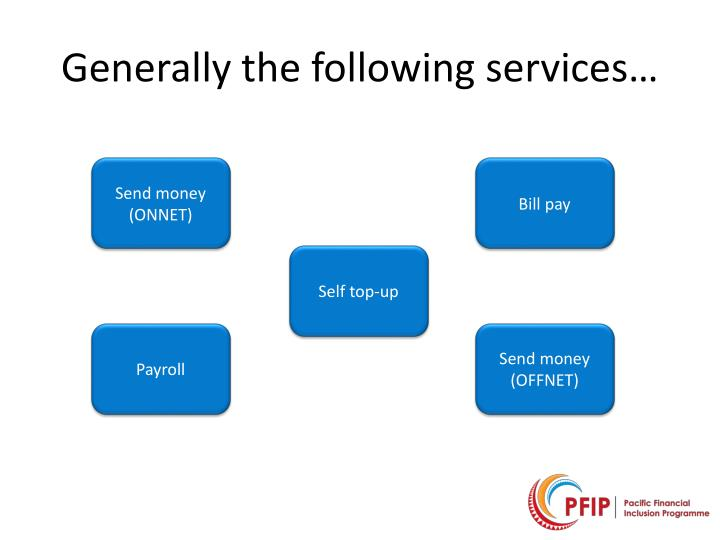 Generally the following services…