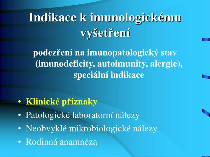 Indikace k imunologickému vyšetření