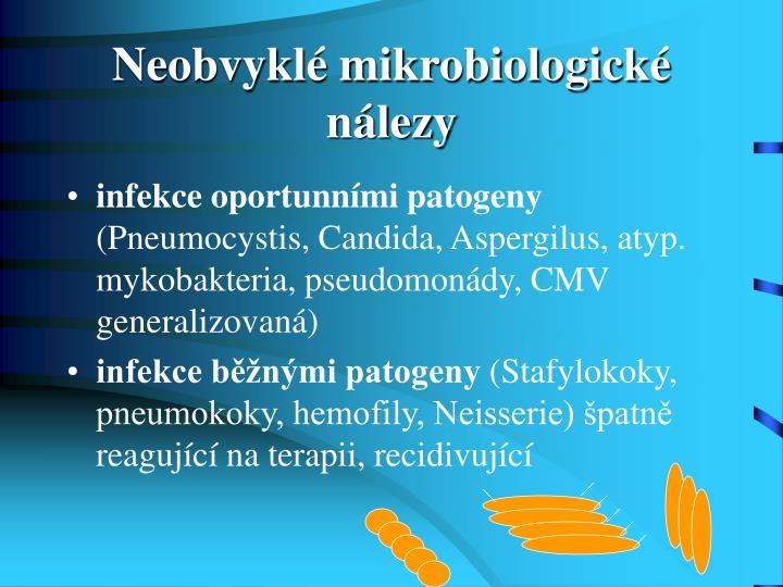 Neobvyklé mikrobiologické nálezy