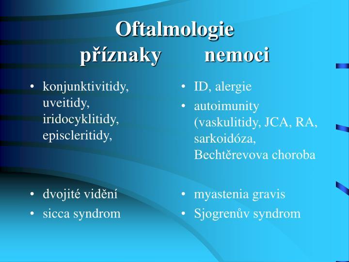 konjunktivitidy, uveitidy, iridocyklitidy, episcleritidy,