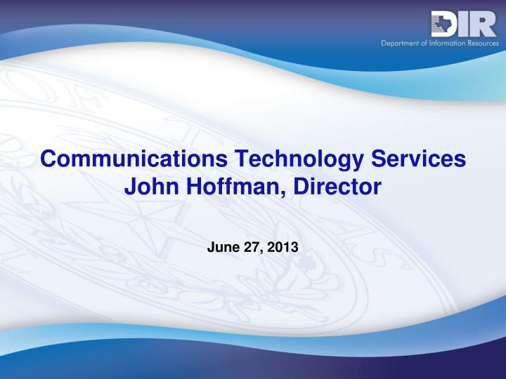 Communications technology services john hoffman director