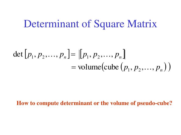 Determinant of Square Matrix