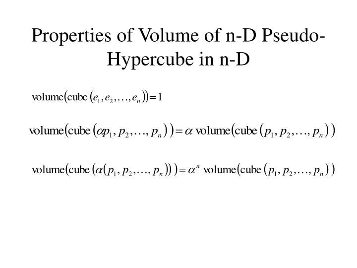 Properties of Volume of n-D Pseudo-Hypercube in n-D