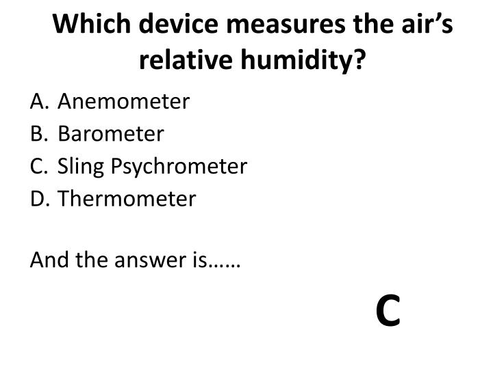 Which device measures the air's relative humidity?