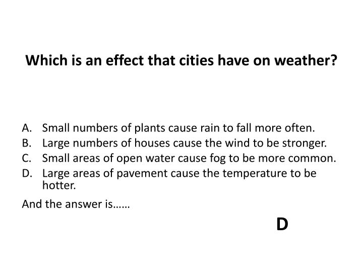 Which is an effect that cities have on weather?