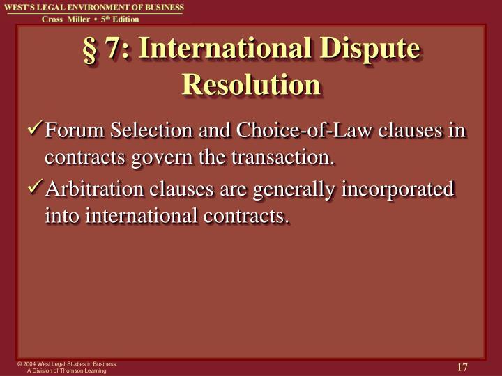 § 7: International Dispute Resolution