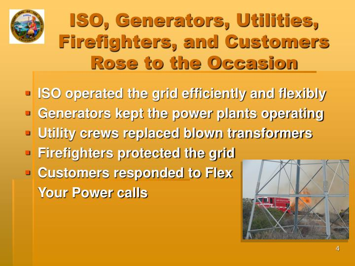 ISO, Generators, Utilities, Firefighters, and Customers Rose to the Occasion