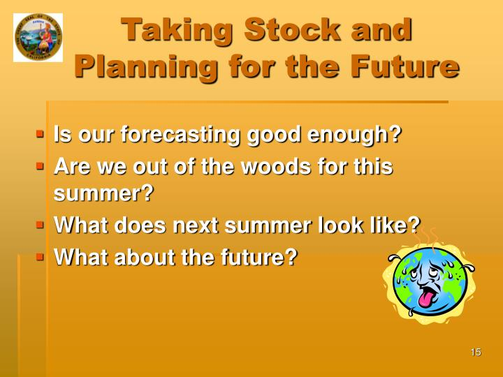 Taking Stock and Planning for the Future