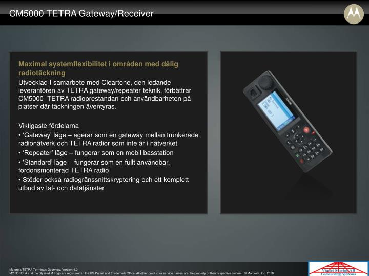 CM5000 TETRA Gateway/Receiver