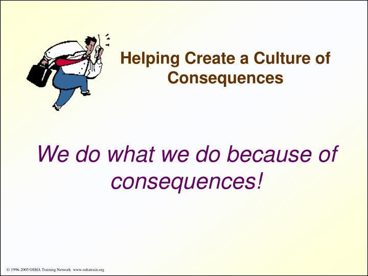 Helping Create a Culture of Consequences