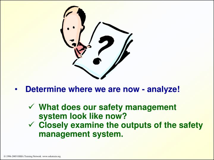 Determine where we are now - analyze!