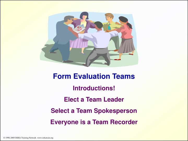 Form Evaluation Teams