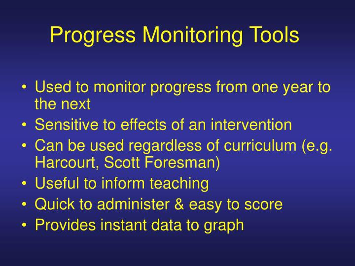 Progress monitoring tools