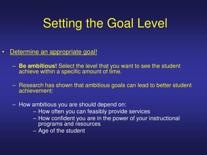 Setting the Goal Level