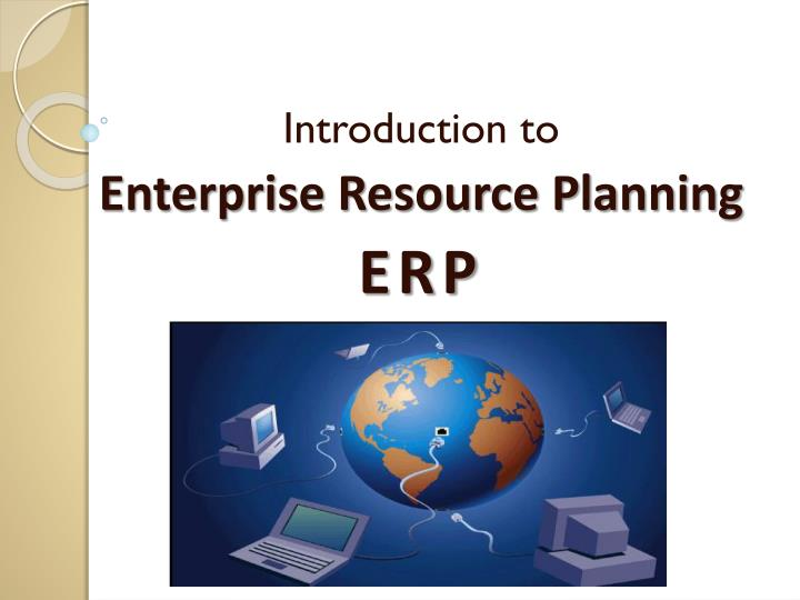 Introduction to enterprise resource planning erp