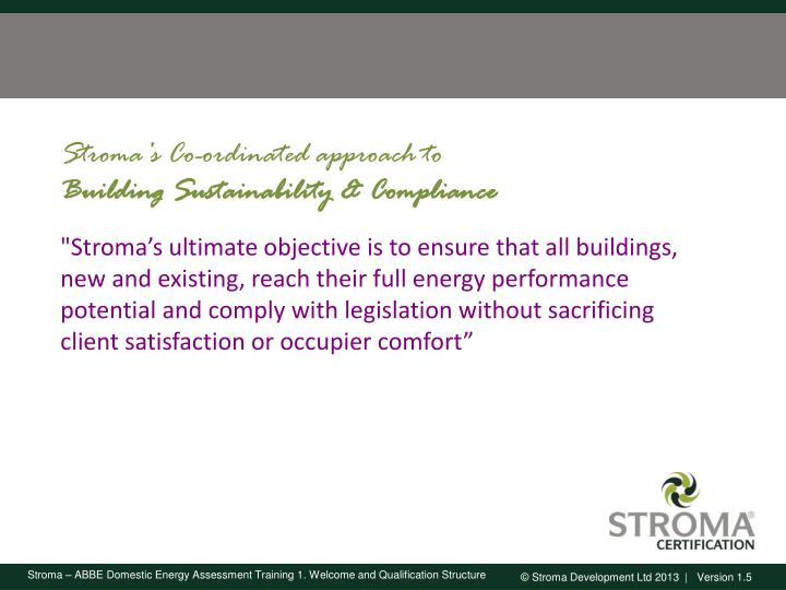Stroma's Co-ordinated approach to