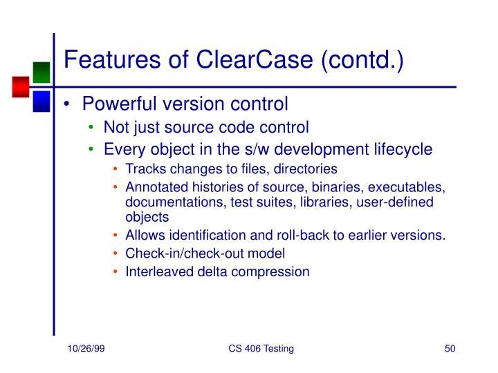 Features of ClearCase (contd.)