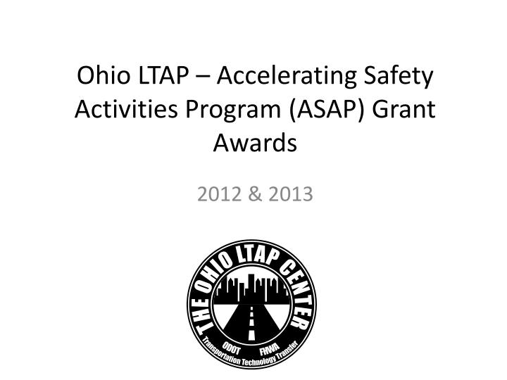 Ohio LTAP – Accelerating Safety Activities Program (ASAP) Grant Awards