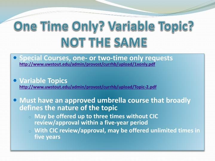 One Time Only? Variable Topic?