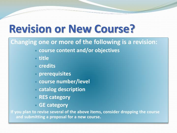 Revision or New Course?