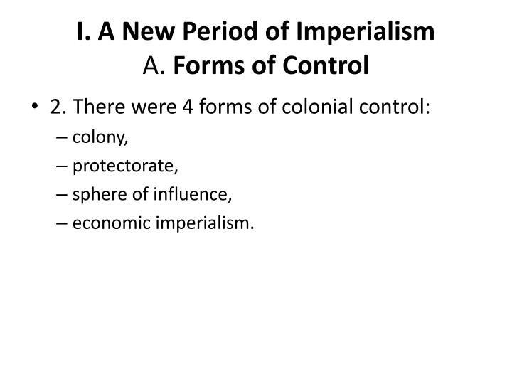 I a new period of imperialism a forms of control1