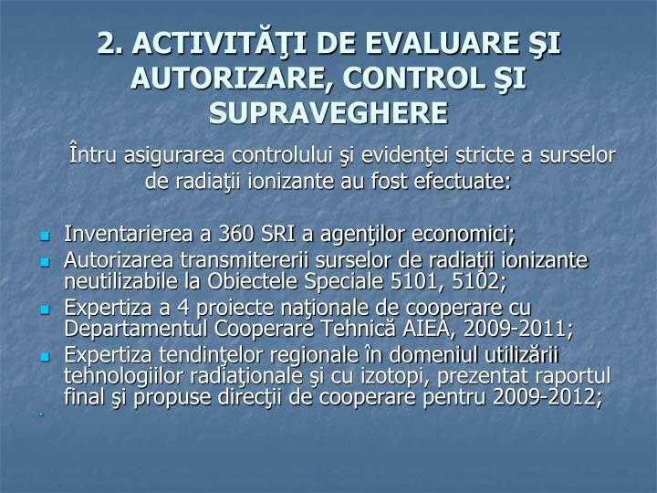 2. ACTIVITĂŢI DE EVALUARE ŞI AUTORIZARE, CONTROL ŞI SUPRAVEGHERE