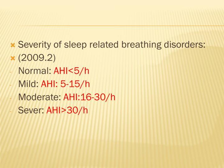 Severity of sleep related breathing disorders: