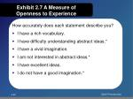 exhibit 2 7 a measure of openness to experience