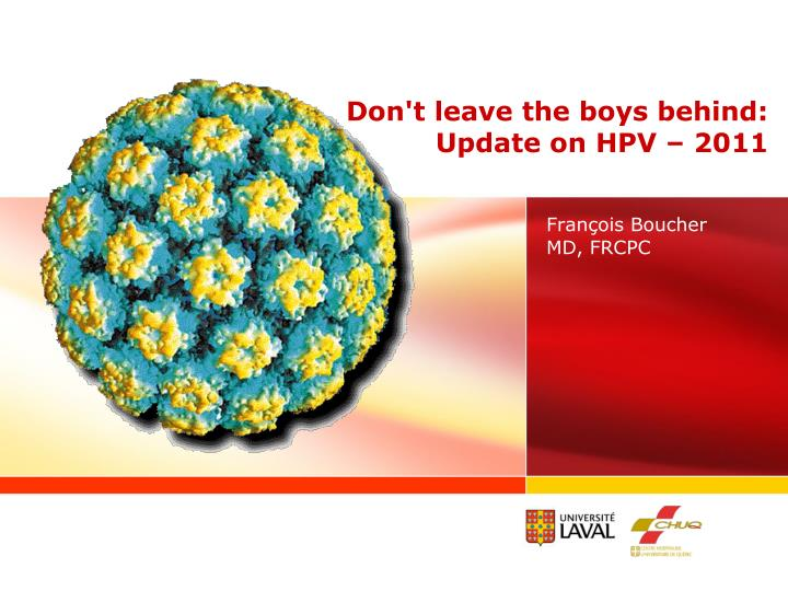 Don t leave the boys behind update on hpv 2011