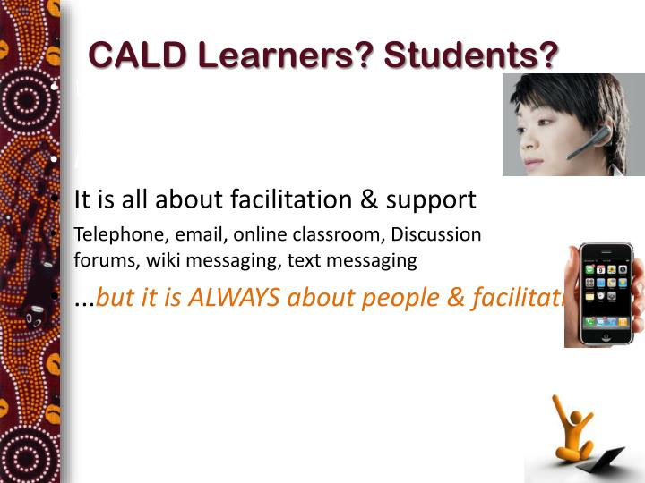 CALD Learners? Students?