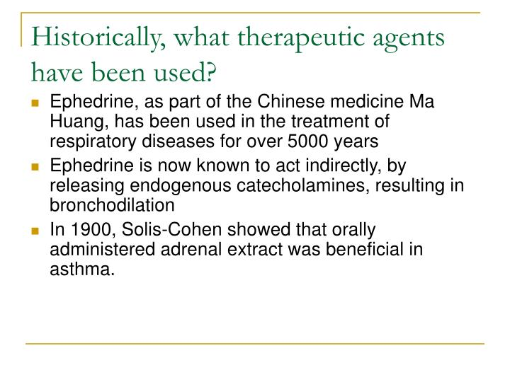 Historically, what therapeutic agents have been used?