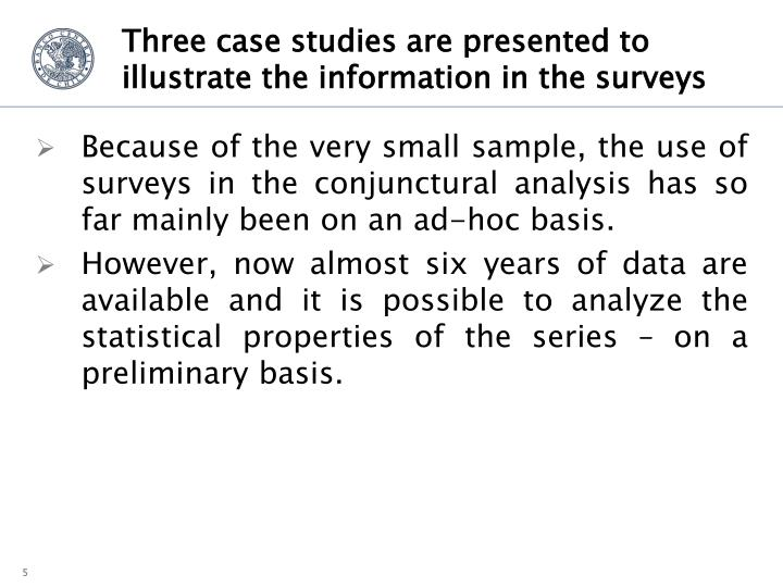 Three case studies are presented to illustrate the information in the surveys