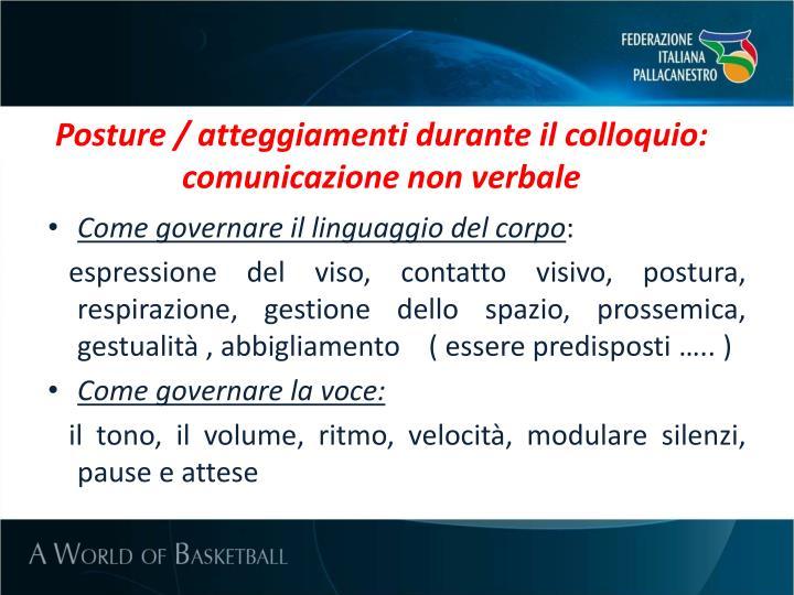 Posture / atteggiamenti durante il colloquio:          comunicazione non verbale
