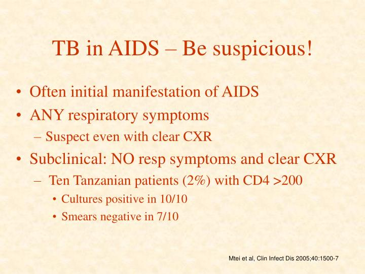 TB in AIDS – Be suspicious!