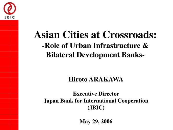 Asian cities at crossroads role of urban infrastructure bilateral development banks