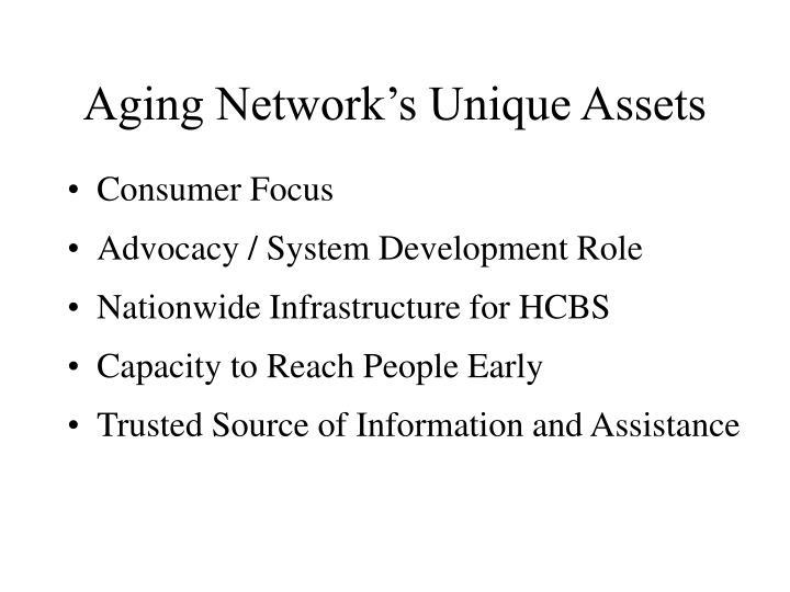 Aging Network's Unique Assets