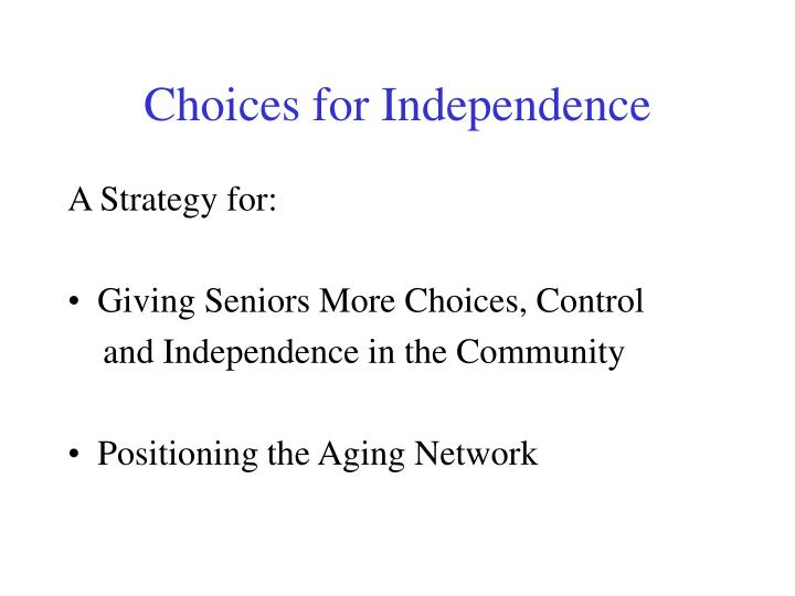 Choices for independence