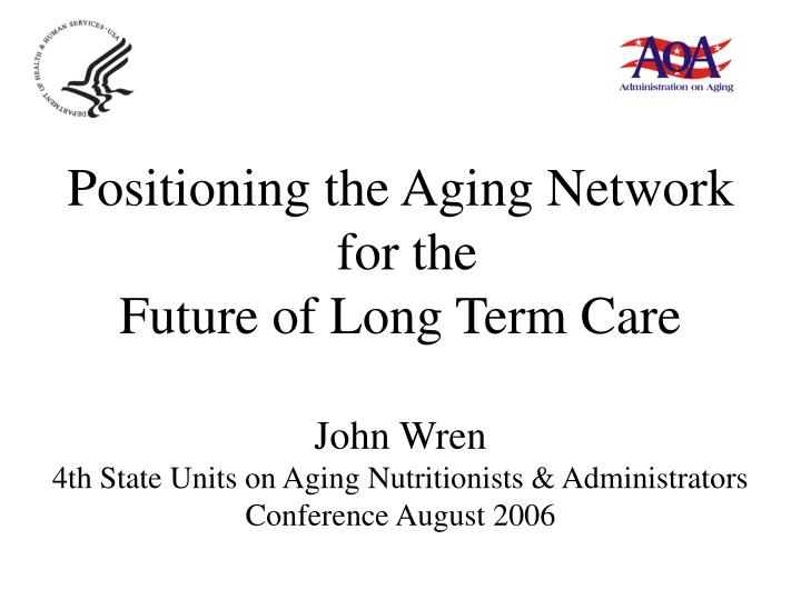 Positioning the Aging Network