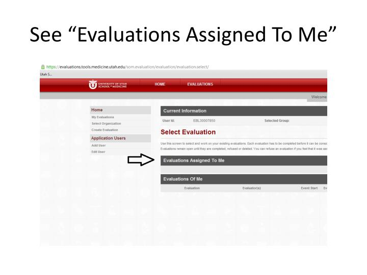 "See ""Evaluations Assigned To Me"""