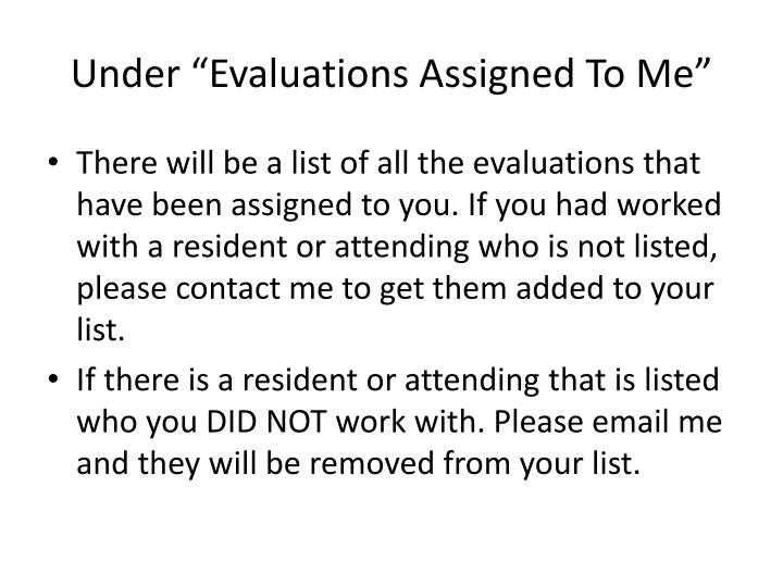 "Under ""Evaluations Assigned To Me"""