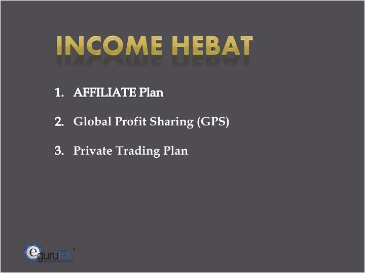 INCOME HEBAT