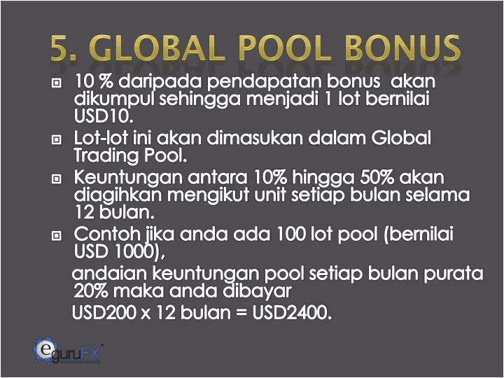5. GLOBAL POOL BONUS
