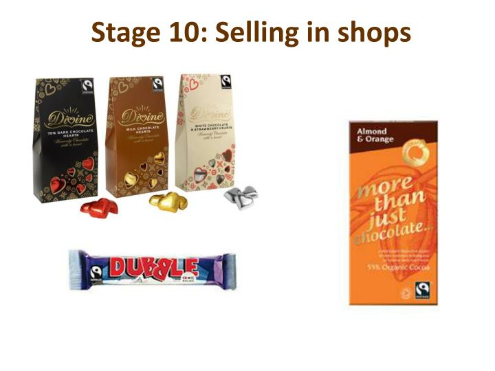 Stage 10: Selling in shops